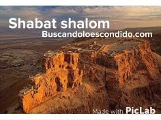 Shabat Shalom BuscandoLoEscondidoMontanas