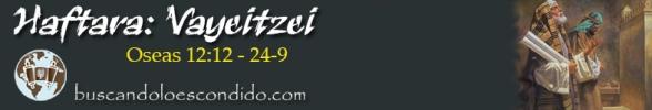 07. Haftara Vayeitzei  Oseas 12-12 a 14-9