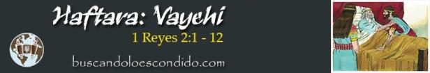 12. Haftara Vayehi 1 Reyes 2-1 a 12