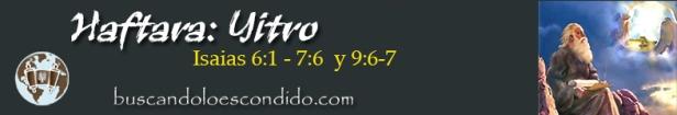 17. Haftara Yitro Isaias 6-1 a 7-6 y 9-6 a 7
