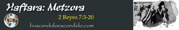 28. Haftara  Metzora  2 Reyes 7-3 a 20