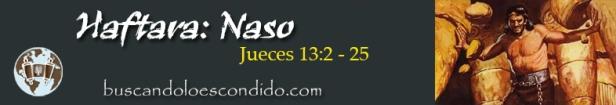 35. Haftara  Naso  Jueces 13- 2 a 25   Profetas_Los Libros Sellados