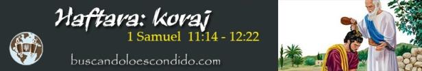 38. Haftara  Koraj  1 Samuel 11-14 a 12-22  Profetas_Los Libros Sellados