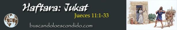 39. Haftara  Jukat  Jueces 11-1 a 33   Profetas_Los Libros Sellados