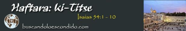 49-haftara-ki-titse-isaias-54-1-a-54-10-profetas_los-libros-sellados
